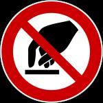 Forbudt: Ingen berøring